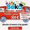 Beka Kinder y Nutella sortea 155 premios de 300€