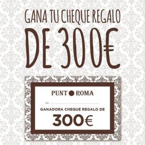 sorteo de cheque regalo de 300€ de punt roma
