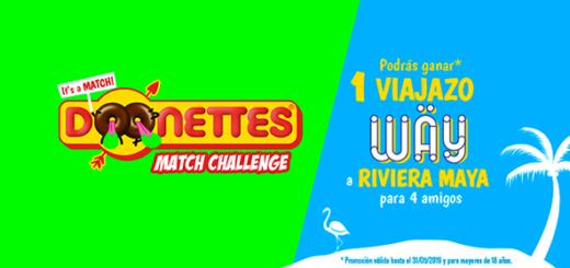 gana viaje a la riviera maya gracias a la promoción de donettes con el Donettes Match Challenge